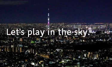 Let's play in the sky.